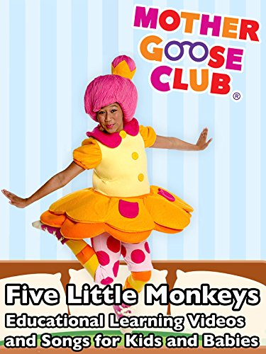 Five Little Monkeys - Educational Learning Videos and Songs for Kids and Babies - Mother Goose Club