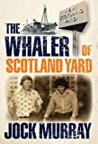 The Whaler of Scotland Yard, Murray, Jock, 1780270178