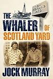 The Whaler of Scotland Yard, Murray, Jock, 1780270178