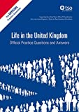 Life in the United Kingdom: Official Practice Questions and Answers, 2014 Edition