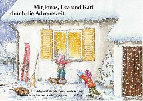 mit-jonas-lea-und-kati-durch-die-adventszeit-ein-adventskalender-zum-vorlesen-und-ausschneiden-mit-vielen-bastel-und-spielideen
