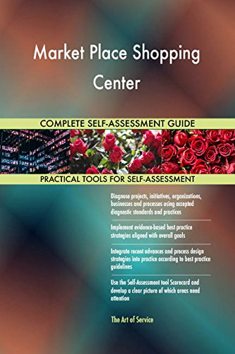 Market Place Shopping Center Toolkit: best-practice templates, step-by-step work plans and maturity diagnostics ()