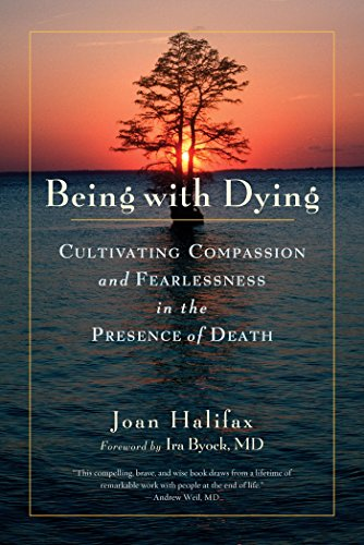 Cover of Being with Dying: Cultivating Compassion and Fearlessness in the Presence of Death