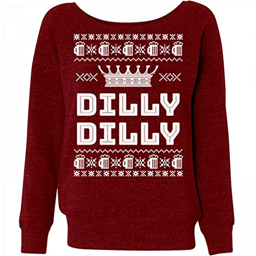 Customized Girl Dilly Dilly Women's Ugly Sweater: Ladies Triblend Wideneck Sweatshirt