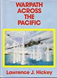 img - for Lawrence J. Hickey: Warpath Across the Pacific: The Illustrated History of the 345th Bombardment Group During World War II, 3rd Edition Revised book / textbook / text book