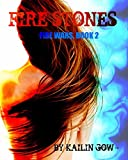 Fire Stones (The Fire Wars #2) (A Young Adult Dystopian Mythology Fiction)