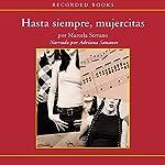 Hasta Siempre Mujercitas [So Long, Little Women] | Marcela Serrano