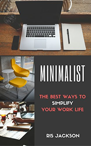 minimalist-the-best-ways-to-simplify-your-work-life