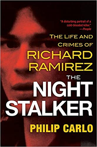 Book The Night Stalker: The Life and Crimes of Richard Ramirez