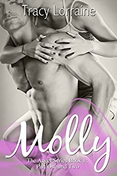 Molly: Part One & Two: A Friends to Lovers Romance (Angel Series Book 1) by [Lorraine, Tracy]
