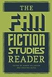The Fan Fiction Studies Reader (Fan Studies)