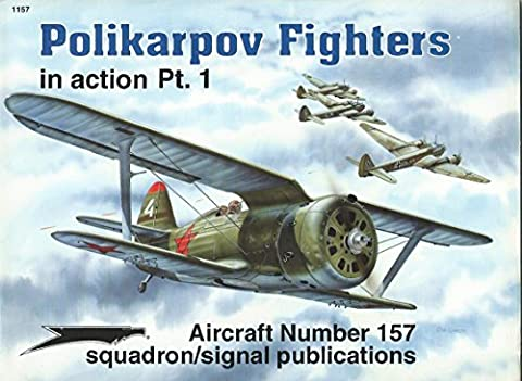 Polikarpov Fighters in Action, Pt.1 - Aircraft No. 157 - Soviet Air Force Fighter