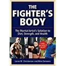 The Fighter's Body: The Martial Artist's Solution to Diet, Strength, and Health