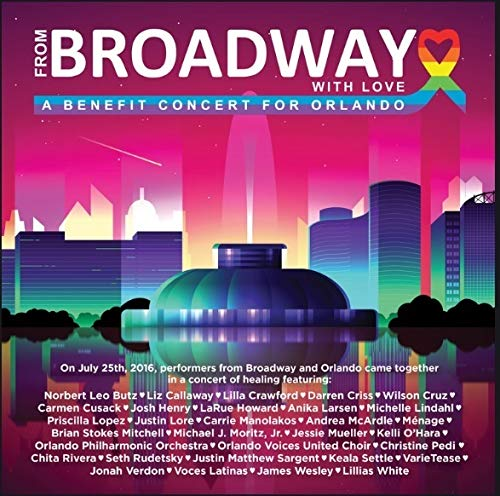 From Broadway With Love - A Benefit Concert for Orlando (B Orlando)