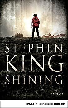Shining: Als Buch und Film ein Welterfolg (German Edition) by [King, Stephen]