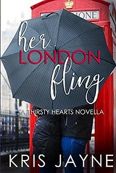 Her London Fling (Thirsty Hearts) by [Jayne, Kris]