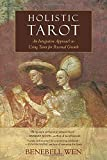 By Benebell Wen Holistic Tarot: An Integrative Approach to Using Tarot for Personal Growth [Paperback]