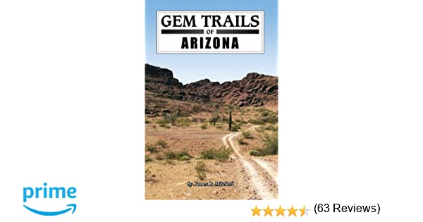 Gem Trails Of Arizona: James R. Mitchell: 9781889786476: Amazon ...
