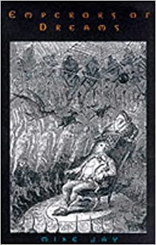 Book Emperors of Dreams : Drugs in the Nineteenth Century by Mike Jay (2000-11-14)