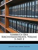 Lehrbuch der Kirchengeschichte, Johann Karl Ludwig Gieseler, 1148962069