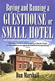 Buying and Running a Guesthouse or Small Hotel: 2nd edition: How to Build a Valuable Business and Enjoy a Great Lifestyle