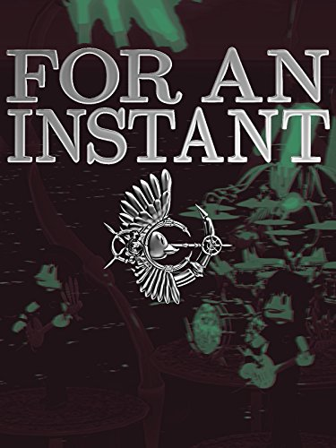 FOR AN INSTANT -