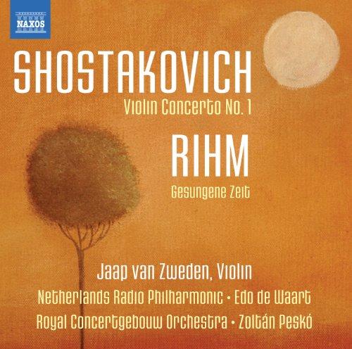 Shostakovich: Violin Concerto No. 1 - Rihm: Gesungene (Shostakovich Violin Concerto)