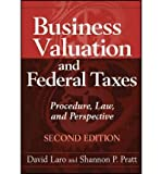 img - for [(Business Valuation and Federal Taxes: Procedure, Law and Perspective )] [Author: David Laro] [May-2011] book / textbook / text book