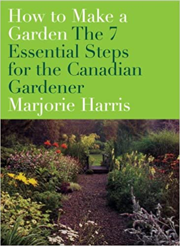 Descargar audiolibros en línea gratis How to Make a Garden: The 7 Essential Steps for the Canadian Gardener PDF PDB CHM
