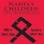 Nadia's Children: The Werewolf Saga Volume 4 | Steven E. Wedel