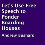 Let's Use Free Speech to Ponder Boarding Houses | Andrew Bushard