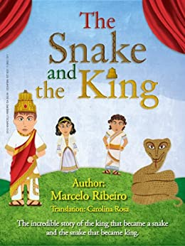 The Snake and the King - Kindle edition by Marcelo Ribeiro