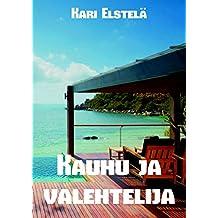 Kauhu ja valehtelija (Finnish Edition)