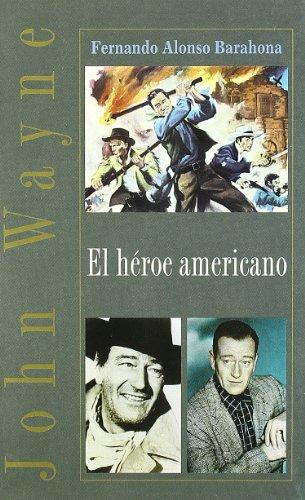 Descargar Libro John Wayne.el Heroe Americano F.alonso Barahona