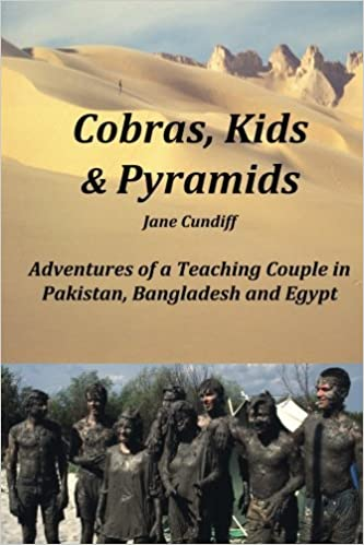 Cobras, Kids And Pyramids: Adventures of a Teaching Couple in ...