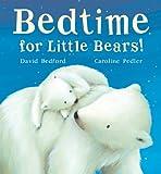 Bedtime for Little Bears!, David Bedford, 156148587X