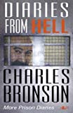 Diaries from Hell: Charles Bronson - My Prison Diaries