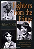 Fighters from the Fringe : Aborigines and Torres Strait Islanders Recall the Second World War, Hall, Robert A., 0855752866