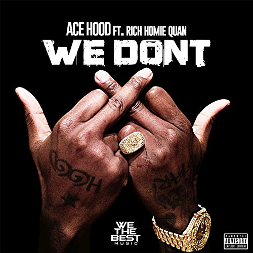 Ace Hood (We Don't (feat. Rich Homie Quan) [Explicit])
