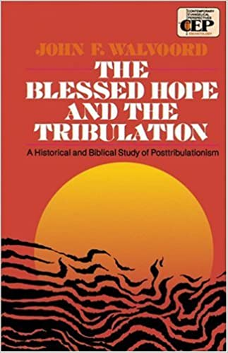 Blessed Hope And The Tribulation John F Walvoord 9780310340416