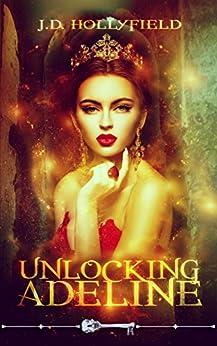 Unlocking Adeline (Skeleton Key) by [Hollyfield, J.D., Skeleton Key]