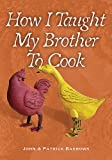 How I Taught My Brother to Cook, John Barrows, 1592992986