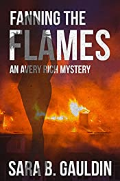 Fanning the Flames (An Avery Rich Mystery Book 2)