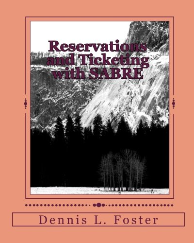 Reservations and Ticketing with Sabre: 2010 Edition