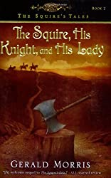 The Squire, His Knight, and His Lady (The Squire's Tales)