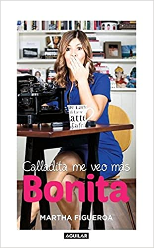 Calladita me veo mas bonita (Spanish Edition): Martha Figueroa: 9786071133113: Amazon.com: Books