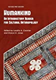 Humankind : An Introductory Reader for Cultural Anthropology, Cormier, Loretta A., 1609276329