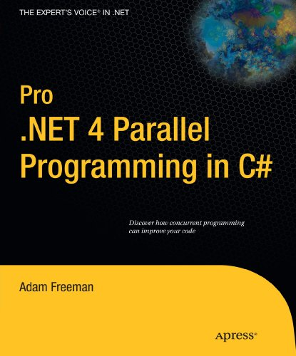 Pro .NET 4 Parallel Programming in C# (Expert's Voice in .NET)