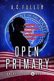 Open Primary (Ameritocracy Book 1)