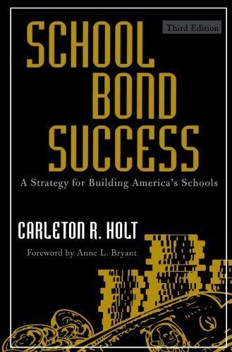 School Bond Success: A Strategy for Building America's Schools by Carleton R. Holt (2009-04-16)